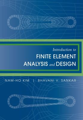 Introduction to finite element analysis and design