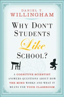 Why don\'t students like school?-9780470279304--Daniel T. Willingham-Jossey-Bass, Incorporated Publishers