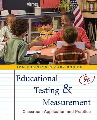 Educational testing and measurement-9780470522813-9-Kubiszyn, Tom & Borich, Gary D.-John Wiley & Sons, Incorporated