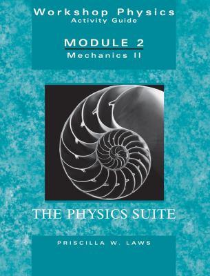 Workshop Physics Activity Guide, Module 2